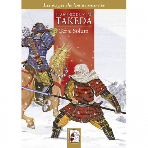 La saga de los samuráis – 1. El ascenso del clan Takeda
