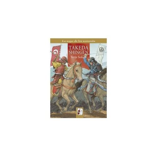 La saga de los samuráis - 3: Takeda Shingen