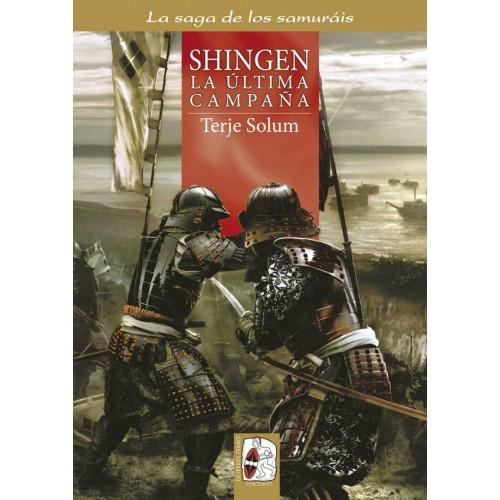 La saga de los Samuráis - 6: Shingen. La última campaña