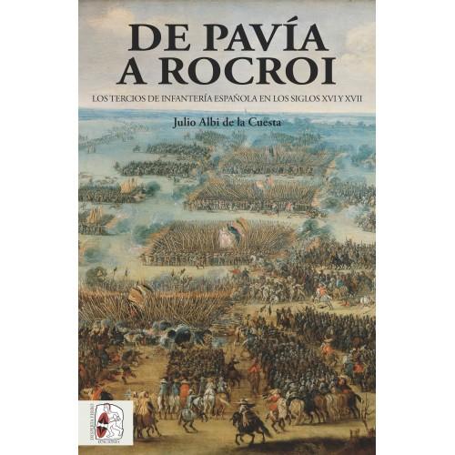 De Pavía a Rocroi. Los tercios de infantería española en los siglos XVI y XVII