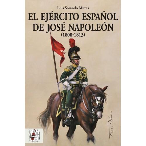 El Ejército español de José Napoleón (1808-1813)
