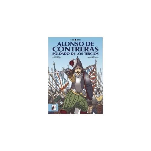 Alonso de Contreras. Soldado de los Tercios