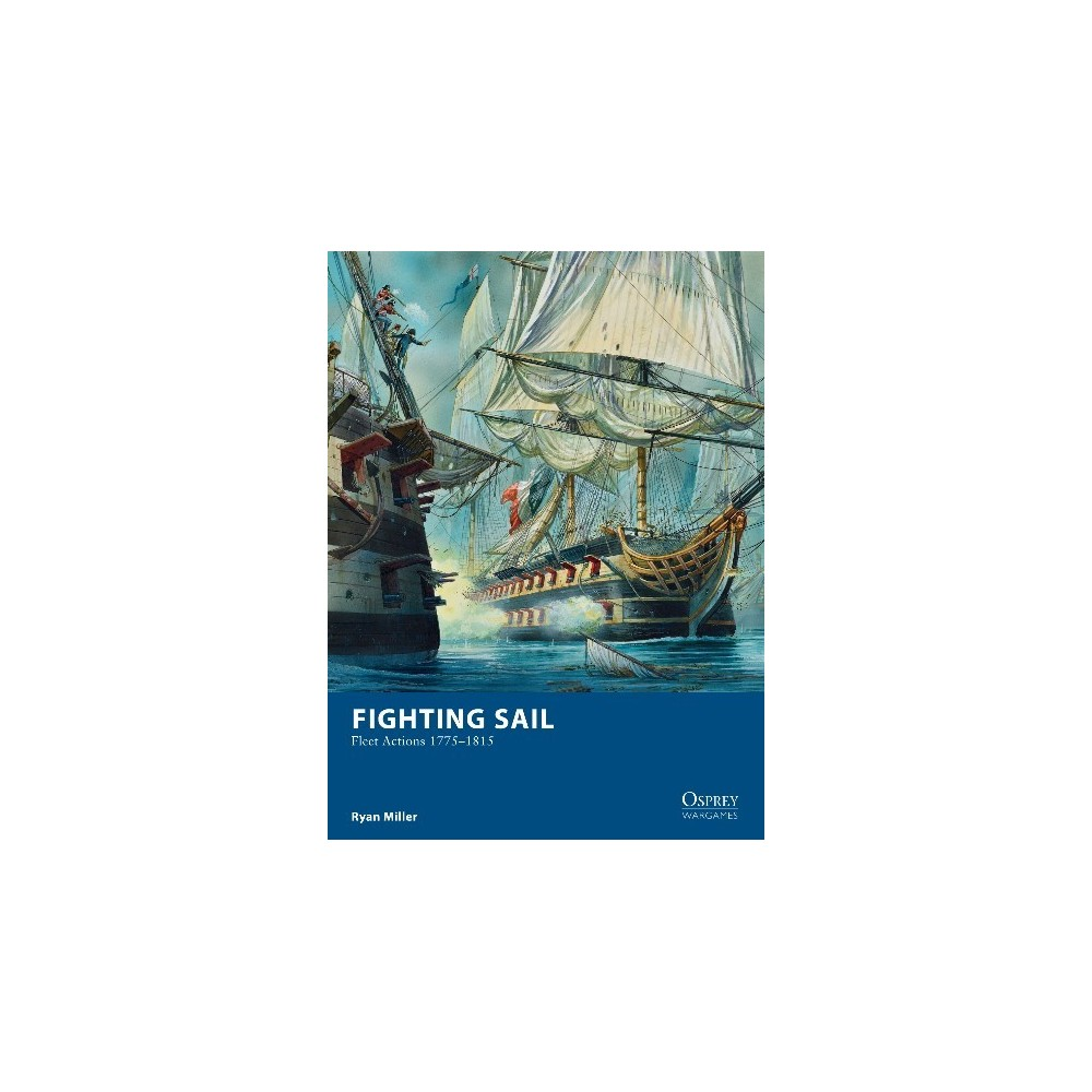Fighting Sail: Fleet Actions 1775-1815